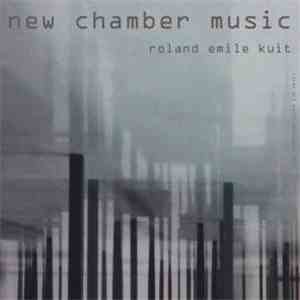 Roland Kuit  - New Chamber Music download